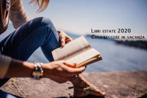 libri-estate-2020-cosa-leggere-in-vacanza