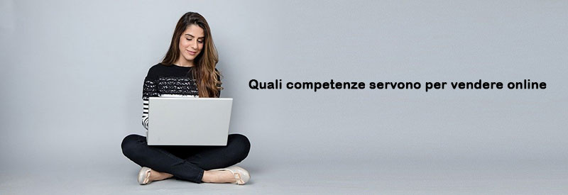 quali-competenze-per-vendere-online