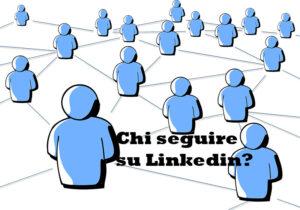 chi-seguire-su-Linkedin