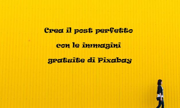 Crea il post perfetto con le immagini gratuite di Pixabay