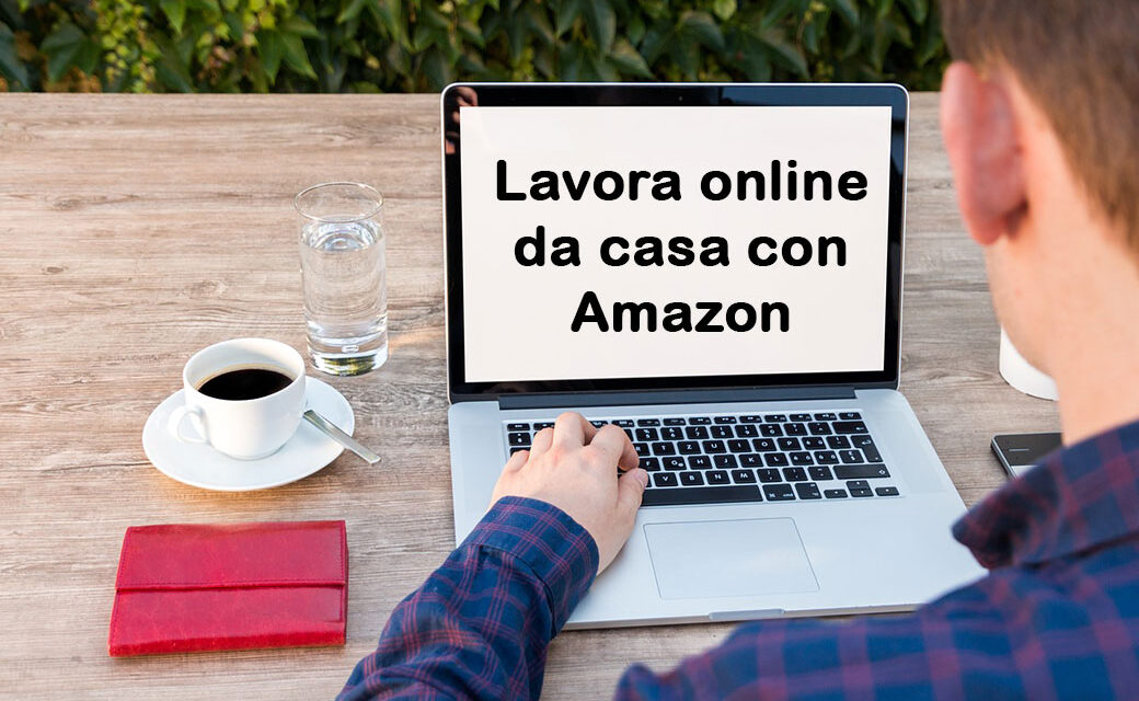 Lavorare online da casa con Amazon Mechanical Turk