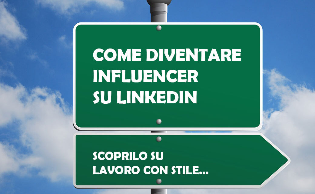 Come diventare influencer su Linkedin