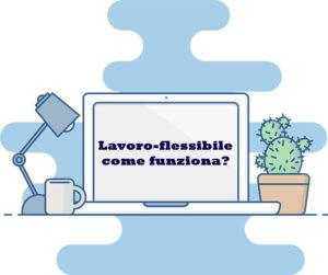lavoro-flessibile-come-funziona