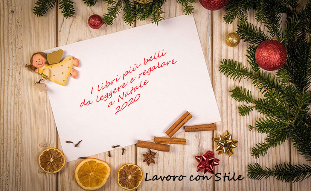 10 Regali Di Natale Piu Belli.I Libri Piu Belli Da Regalare A Natale 2020 Lavoro Con Stile