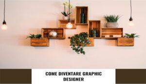 Trova-il-lavoro-che-desideri-come-diventare-graphic-designer-copertina