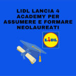 Lidl lancia 4 academy per formare e assumere neolaureati
