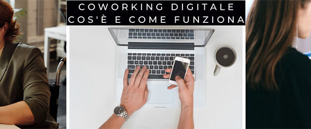 Coworking digitale cos'è e come funziona