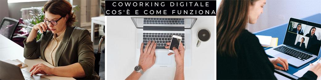 Coworking digitale cos'è e come funziona
