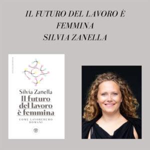 il-futuro-del-lavoro-è-femmina-Silvia-Zanella-ce-lo-racconta