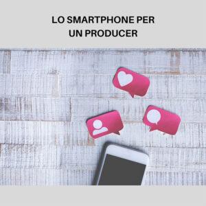 il-producer-lavora-tanto-con-lo-smartphone