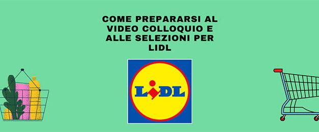 Come preparararsi al video colloquio e alle selezioni Lidl