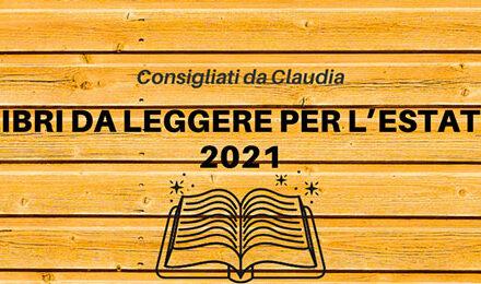 I libri da leggere per la prossima estate 2021