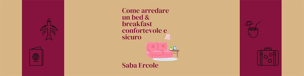 Come arredare un Bed and breakfast confortevole e sicuro