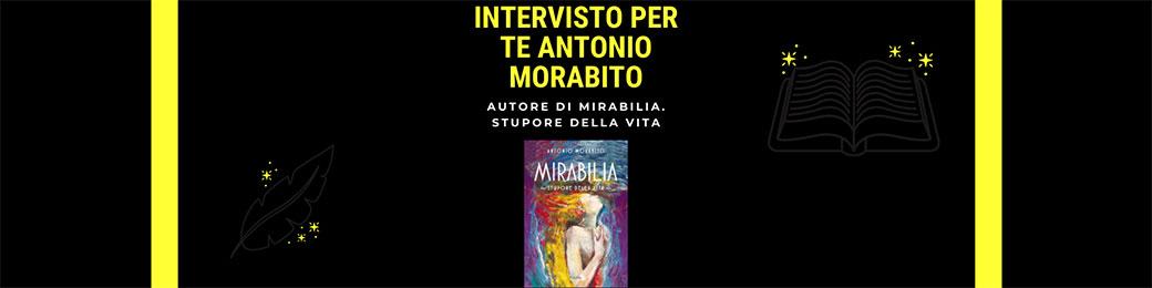 Intervista ad Antonio Morabito autore di Mirabilia. Stupore della vita